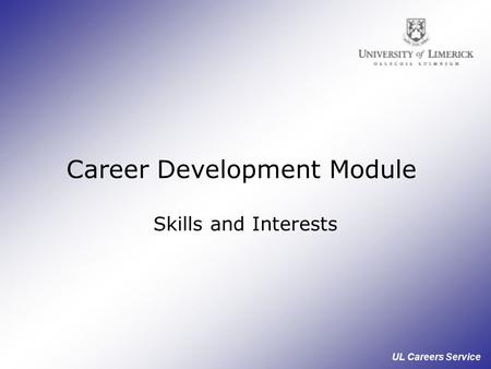 UL Careers Service Career Development Module Skills and Interests.