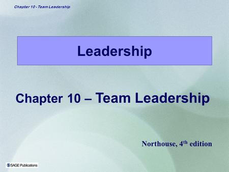 Chapter 10 – Team Leadership