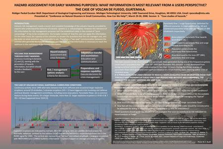 HAZARD ASSESSMENT FOR EARLY WARNING PURPOSES: WHAT INFORMATION IS MOST RELEVANT FROM A USERS PERSPECTIVE? THE CASE OF VOLCAN DE FUEGO, GUATEMALA. Rüdiger.