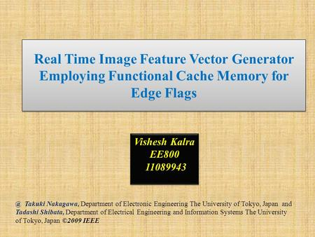 Real Time Image Feature Vector Generator Employing Functional Cache Memory for Edge Takuki Nakagawa, Department of Electronic Engineering The University.