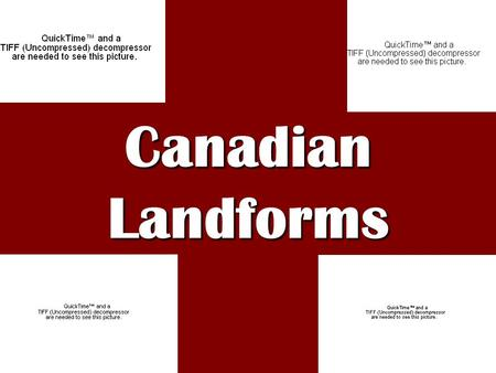 Canadian Landforms.