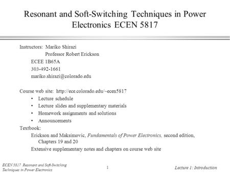 Resonant and Soft-<strong>Switching</strong> Techniques <strong>in</strong> Power Electronics ECEN 5817