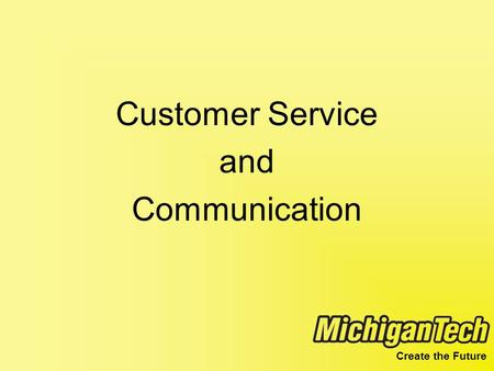 Create the Future Customer Service and Communication.