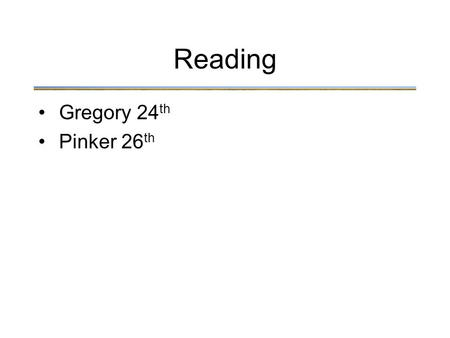 Reading Gregory 24 th Pinker 26 th. Seeing Depth What's the big problem with seeing depth ?