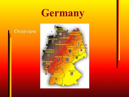 Germany Overview. Flag of Germany consists of 3 colours: black, red and gold. Coat of arms National anthem: Das Deutschlandlied, The Song of Germany