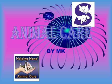 BY MK. In this session I will show you the basics on how care for all of your animals. BIG OR SMALL.