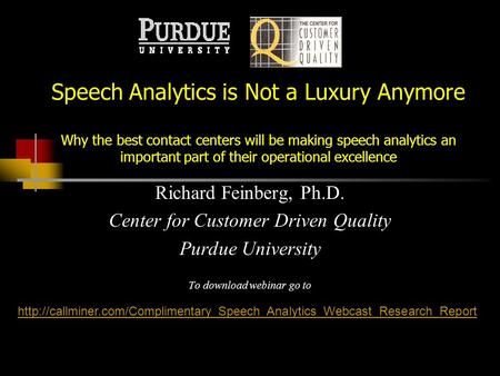 Speech Analytics is Not a Luxury Anymore Why the best contact centers will be making speech analytics an important part of their operational excellence.