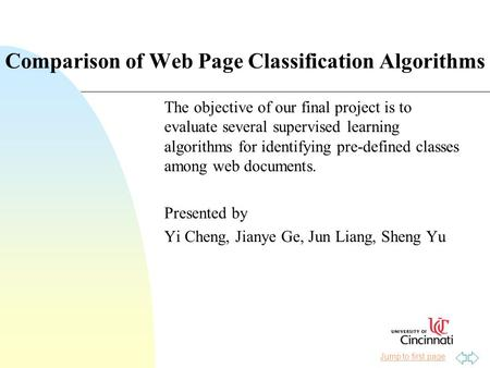Jump to first page The objective of our final project is to evaluate several supervised learning algorithms for identifying pre-defined classes among web.