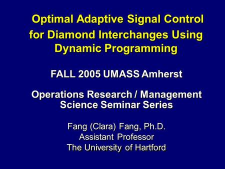 Optimal Adaptive Signal Control for Diamond Interchanges Using Dynamic Programming Optimal Adaptive Signal Control for Diamond Interchanges Using Dynamic.