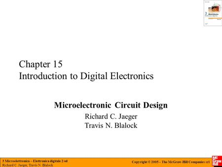 3 Microelettronica – Elettronica digitale 2/ed Richard C. Jaeger, Travis N. Blalock Copyright © 2005 – The McGraw-Hill Companies srl Chapter 15 Introduction.