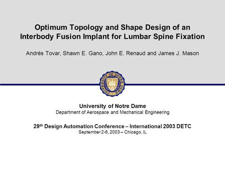1/23DETC 2003 - Design of an Interbody Fusion Implant Optimum Topology and Shape Design of an Interbody Fusion Implant for Lumbar Spine Fixation Andrés.