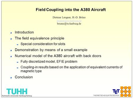 THEORETISCHE ELEKTROTECHNIK Field Coupling into the A380 Aircraft Introduction The field equivalence principle Special consideration for slots Demonstration.