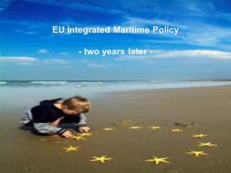 An Integrated Maritime Policy for the European Union A sustainable future for the oceans and seas 1http://ec.europa.eu/maritimeaffairs Lucyna Kaminska.