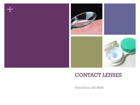 CONTACT LENSES Cara Morris, OD, FAAO.