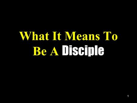 What It Means To Be A Disciple