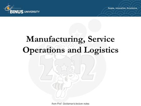 Manufacturing, Service Operations and Logistics from Prof. Goldsman's lecture notes.