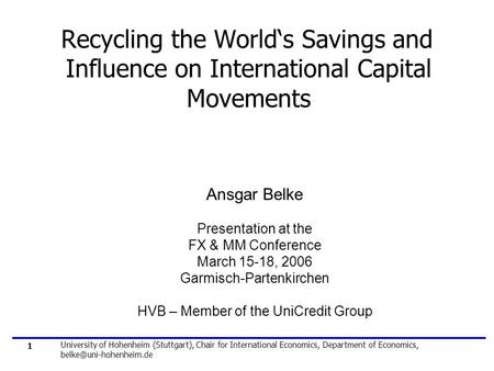 University of Hohenheim (Stuttgart), Chair for International Economics, Department of Economics, Recycling the World's <strong>Savings</strong> 1.
