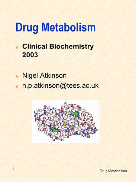 Drug Metabolism 1 n Clinical Biochemistry 2003 n Nigel Atkinson n