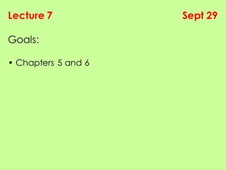 Lecture 7 Sept 29 Goals: Chapters 5 and 6. Chapter 5 - Exercises Exercise 5.2. Write a script swap.m that swaps the values of variables a and b. For example: