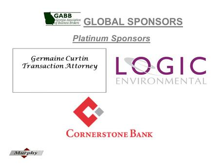GLOBAL SPONSORS Platinum Sponsors Germaine Curtin Transaction Attorney.