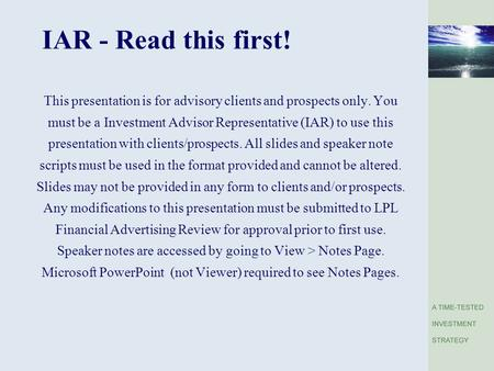 IAR - Read this first! This presentation is for advisory clients and prospects only. You must be a Investment Advisor Representative (IAR) to use this.