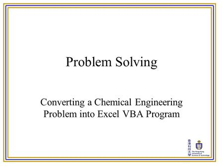 Converting a Chemical Engineering Problem into Excel VBA Program