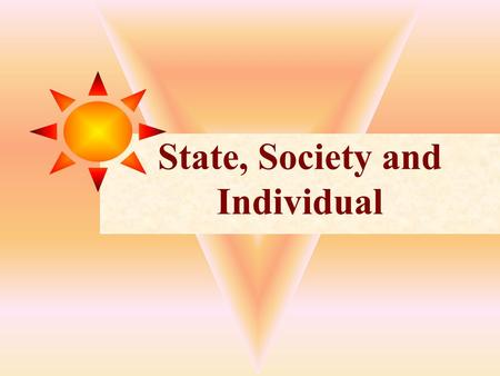 State, Society and Individual. 'Negative' interpretation of Individual Thomas Hobbes Individual as self-sufficient, possessive and self-interested units.