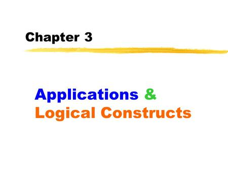 Chapter 3 Applications & Logical Constructs. 2 Application 1 Temperature Conversion: Write a program that will convert a Celsius temperature to the corresponding.