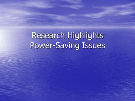 "1 Research Highlights Power-Saving Issues. 2 Outline E. S. Jung and N. Vaidya, "" An Energy Efficient MAC Protocol for Wireless LANs "", INFOCOM 2002. E."