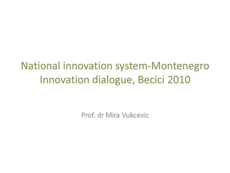 National innovation system-Montenegro Innovation dialogue, Becici 2010
