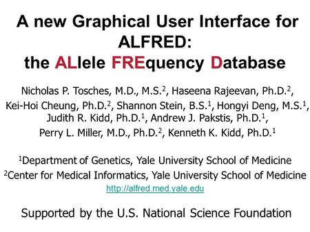 ALFRED A new Graphical User Interface for ALFRED: the ALlele FREquency Database A new Graphical User Interface for ALFRED: the A AA ALlele F FF FREquency.