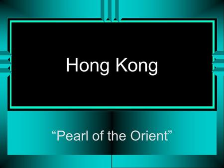 "Hong Kong ""Pearl of the Orient"". Population and Climate u Hong Kong has an estimated population of 5.78 million people in an area about half the size."