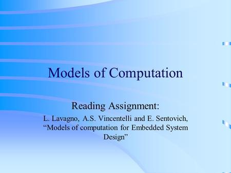 "Models of Computation Reading Assignment: L. Lavagno, A.S. Vincentelli and E. Sentovich, ""Models of computation for Embedded System Design"""