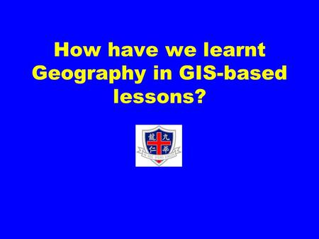 How have we learnt Geography in GIS-based lessons?