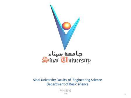 Sinai University Faculty of Engineering Science Department of Basic science 7/14/2015 1 W6.