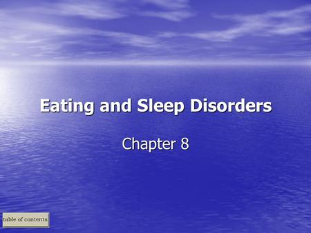 Eating and Sleep Disorders Chapter 8. Eating Disorders: An Overview Two Major Types of DSM-IV Eating Disorders –Anorexia nervosa and bulimia nervosa –Both.