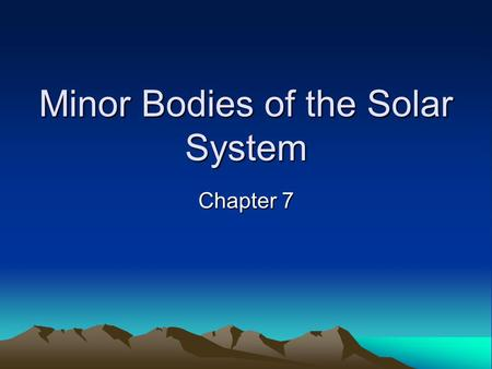 Minor Bodies of the Solar System Chapter 7. Kepler's Laws 1. Planets orbit the sun in elliptical orbits with the sun at one focus of the ellipse.
