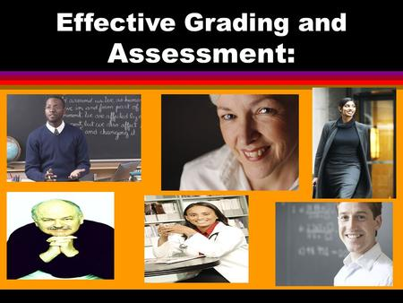 Effective Grading and Assessment:. Strategies to Enhance Student Learning.