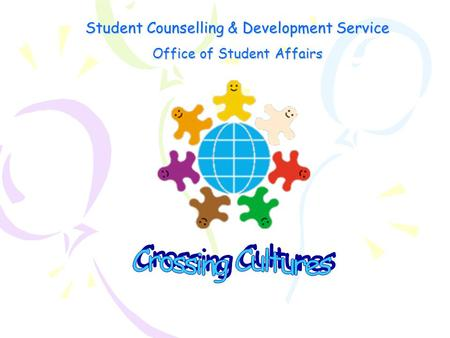 Student Counselling & Development Service Office of Student Affairs.