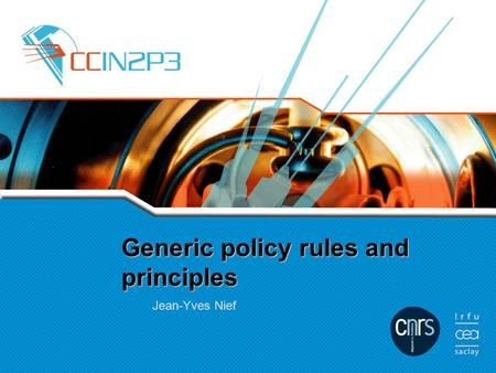 Generic policy rules and principles Jean-Yves Nief.