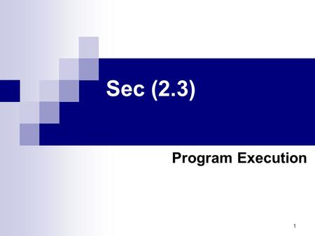 1 Sec (2.3) Program Execution. 2 In the CPU we have CU and ALU, in CU there are two special purpose registers: 1. Instruction Register 2. Program Counter.