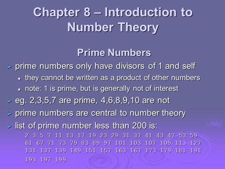 Chapter 8 – Introduction to Number Theory Prime Numbers  prime numbers only have divisors of 1 and self they cannot be written as a product of other numbers.