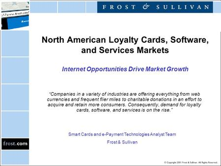 "North American Loyalty Cards, Software, and Services Markets Internet Opportunities Drive Market Growth ""Companies in a variety of industries are offering."