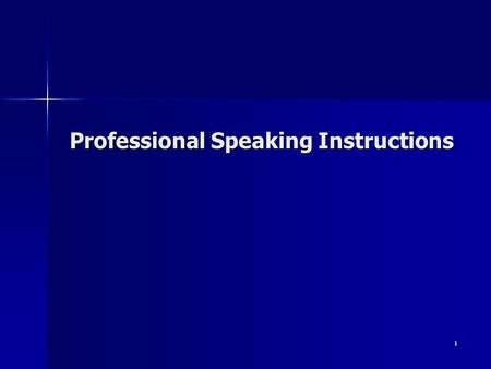 1 Professional Speaking Instructions. 2 Sample Speech Outline A. Opening 1. Captures audience attention 1. Captures audience attention 2. Leads into speech.