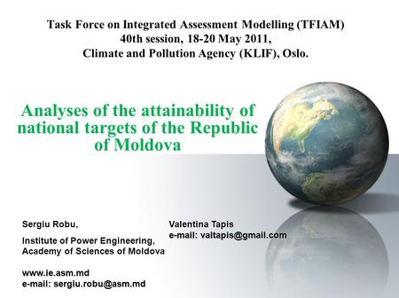 Task Force on Integrated Assessment Modelling (TFIAM) 40th session, 18-20 May 2011, Climate and Pollution Agency (KLIF), Oslo. Analyses of the attainability.