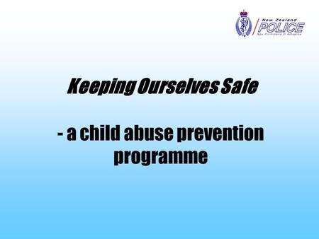 Keeping Ourselves Safe - a child abuse prevention programme.