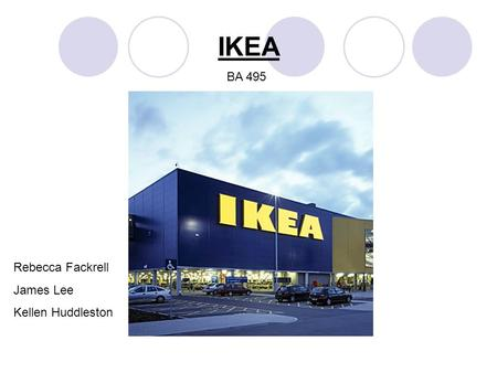 IKEA Rebecca Fackrell James Lee Kellen Huddleston BA 495.