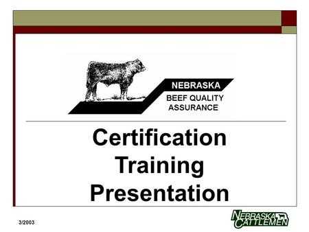 "3/2003 Certification Training Presentation. The BQA Program  ""BQA is a two pronged program. It helps inform producers about the latest management techniques."