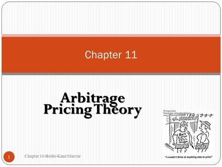 Chapter 10-Bodie-Kane Marcus 1 Chapter 11 Arbitrage Pricing Theory.