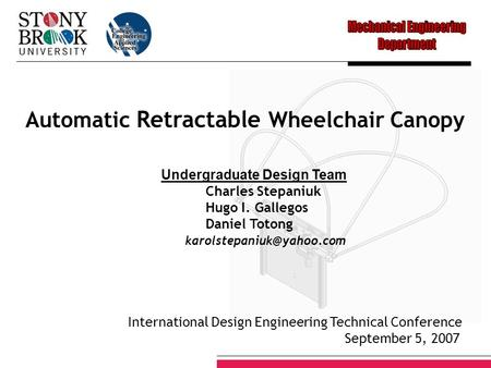 Undergraduate Design Team Charles Stepaniuk Hugo I. Gallegos Daniel Totong Automatic Retractable Wheelchair Canopy International.